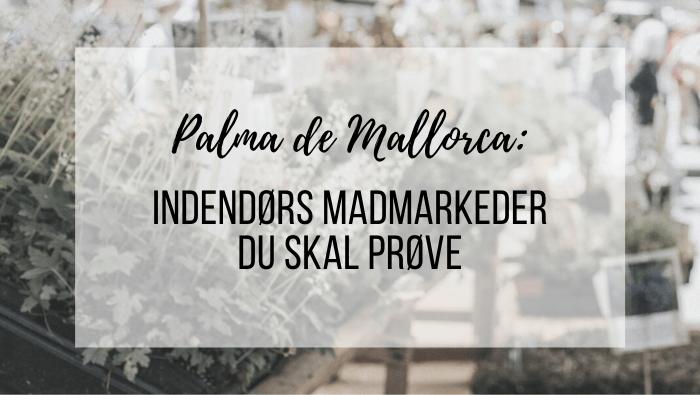Palma de Mallorca madmarkeder og torvehaller