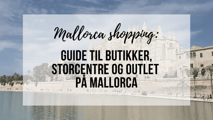 Guide: Mallorca Shopping